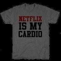 Netflix is my Cardio