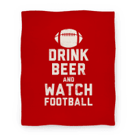 Drink Beer And Watch Football (Blanket)