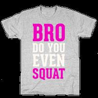 Bro Do You Even Squat