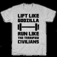 Lift Like Godzilla, Run Like The Terrified Civilians