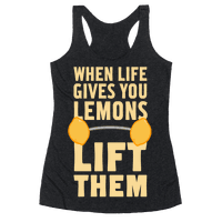When Life Gives You Lemons, Lift Them! Racerback