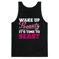 Wake Up Beauty It's Time To Beast Tank