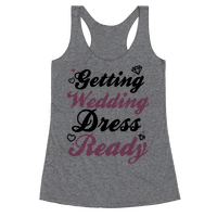 Getting Wedding Dress Ready Racerback