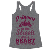 Princess In The Streets And A Beast At The Gym Racerback