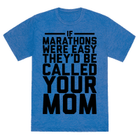 If Marathons Were Easy Tee