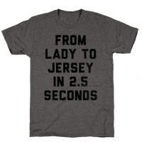 From Lady To Jersey In 2.5 Seconds