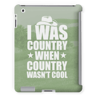 I Was Country When Country Wasn't Cool Tabletcase