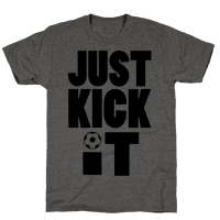 Just Kick It