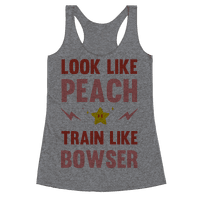 Look Like Peach Train Like Bowser