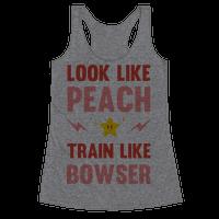 Look Like Peach Train Like Bowser