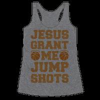 Jesus Grant Me Jump Shots Racerback