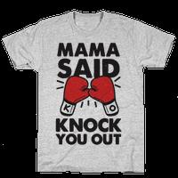 Mama Said Knock You Out (boxing shirt)