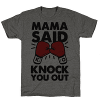 Mama Said Knock You Out (boxing shirt)