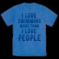 I Love Swimming More Than I Love People Tee