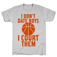 I Don't Date Boys, I Court Them (Basketball)