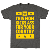 This Mom Kicks Ass For Your Country (Army)