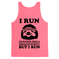 I Run Slower Than A Herd Of Sloths Tank
