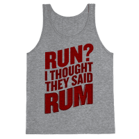 Run? I Thought They Said Rum Tank