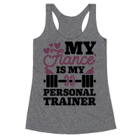 My Fiance' Is My Personal Trainer Racerback
