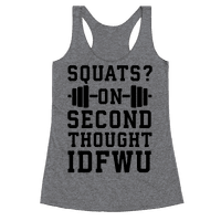 Squats? On Second Thought IDFWU Racerback