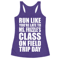 Run Like You're Late To Ms. Frizzle's Class On Field Trip Day Racerback