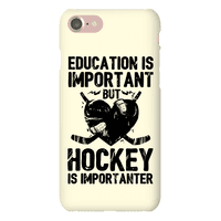 Education is Important But Hockey Is Importanter Phonecase