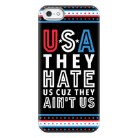USA They Hate Us Cuz They Ain't Us Phonecase