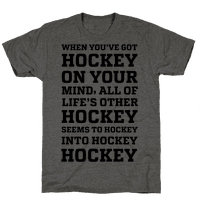 When You've Got Hockey On Your Mind.... Tee