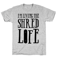I'm Living The Shred Life