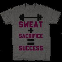 Sweat + Sacrifice = Success