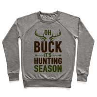 Oh Buck It's Hunting Season Pullover