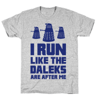 I Run Like The Daleks Are After Me