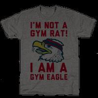 I'm Not a Gym Rat! I Am a Gym EAGLE