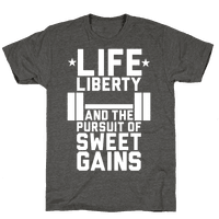 Life, Liberty, Sweet Gains