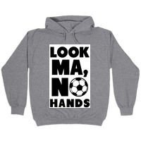 Look Ma No Hands Soccer T Shirts Activate Apparel