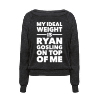 Ideal Weight (Ryan Gosling) Pullover