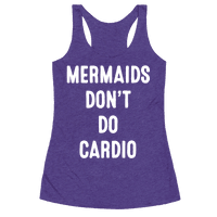 Mermaids Don't Do Cardio
