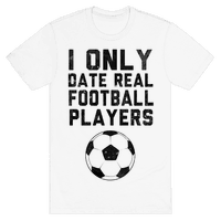 I Only Date Real Football Players