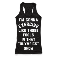 Im Going To Exercise Like Those Fools