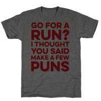 Go For A Run? I Thought You Said Make A Few Puns