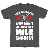 Lift Weights? How About We Get Milkshakes?