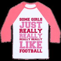 Some Girls Just Really Really Really Really Like Football