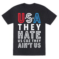 USA They Hate Us Cuz They Ain't Us Tee