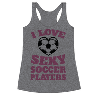 I Love Sexy Soccer Players Racerback