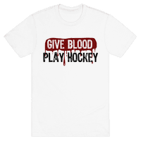 Give blood; Play Hockey