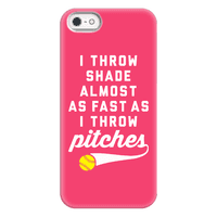 I Throw Shade Almost As Fast As I Throw Pitches Phonecase