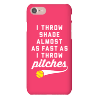 I Throw Shade Almost As Fast As I Throw Pitches