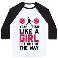 Yeah I Pitch Like A Girl, Get Out Of My Way Baseball
