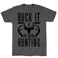 BUCK IT! I'm Going Hunting