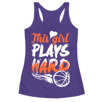 This Girl Plays Hard (Basketball) Racerback